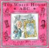 The White House ABC: A Presidential Alphabet - John Hutton