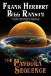 The Pandora Sequence: The Jesus Incident, The Lazarus Effect, The Ascension Factor - Frank Herbert, Bill Ransom