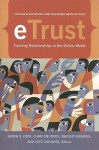 eTrust: Forming Relationships in the Online World - Karen S. Cook, Chris Snijders, Vincent Buskens, Coye Cheshire