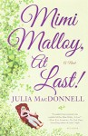 Mimi Malloy, At Last!: A Novel - Julia MacDonnell