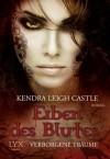Erben des Blutes - Verborgene Träume (Dark Dynasties #2) - Kendra Leigh Castle, Katrin Mrugalla, Richard Betzenbichler