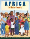 Africa Is Not A Country - Margy Burns Knight, Mark Melnicove, Anne Sibley O'Brien