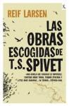 Las obras escogidas de T. S. Spivet (Spanish Edition) - Reif Larsen, Irene Zoe Alameda