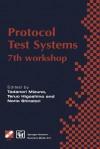 Protocol Test Systems: 7th Workshop 7th Ifip Wg 6.1 International Workshop on Protocol Text Systems - Tadanori Mizuno, Teruo Higashino, Norio Shiratori