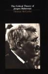 The Critical Theory of Jurgen Habermas - Thomas A. McCarthy