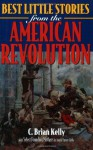 Best Little Stories from the American Revolution - C. Brian Kelly, Ingrid Smyer-Kelly