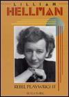 Lillian Hellman, Rebel Playwright - Ruth Turk