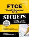 Ftce Visually Impaired K-12 Secrets Study Guide: Ftce Test Review for the Florida Teacher Certification Examinations - Ftce Exam Secrets Test Prep Team
