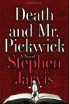 Death and Mr. Pickwick: A Novel - Stephen Jarvis