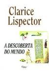 A Descoberta do Mundo - Clarice Lispector