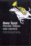 Perché Yellow non correrà - Hans Tuzzi