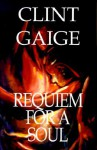 Requiem for a Soul - Clint Gaige