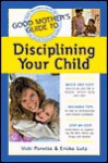 Good Mother's Guide to Disciplining Your Child - Vicki Poretta, Ericka Lutz