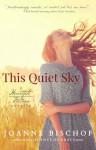 This Quiet Sky - Joanne Bischof