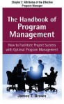 The Handbook of Program Management, Chapter 2: Attributes of the Effective Program Manager - James T. Brown