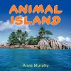 Animal Island - Anne Murphy