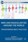 Men and Masculinities Around the World (Global Masculinities) - Bob Pease, Keith Pringle, Jeff Hearn, Elisabetta Ruspini