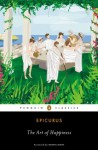 The Art of Happiness (Penguin Classics) - Epicurus, George K. Strodach, Daniel Klein