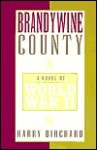 Brandywine County: A Novel of World War II - Harry Birchard