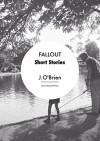 Short Stories: Fallout - J. O'Brien