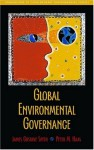 Global Environmental Governance: Foundations of Contemporary Environmental Studies (Foundations of Contemporary Environmental Studies Series) - James Gustave Speth, Peter M. Haas, Peter Haas