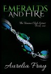 Emeralds and Fire (The Tienimi Series Book 1) - Aurelia Fray