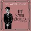 The Small Bachelor - P. G. Wodehouse, Jonathan Cecil
