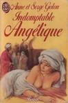 Indomptable Angélique - Anne Golon
