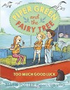 Piper Green and the Fairy Tree: Too Much Good Luck by Ellen Potter (August 04,2015) - Ellen Potter