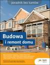 Budowa i remont domu. Poradnik bez kantów - Witold Wrotek