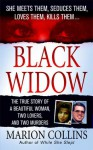 Black Widow: A Beautiful Woman, Two Lovers, Two Murders - Marion Collins