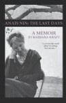 Anaïs Nin: The Last Days - Barbara Kraft