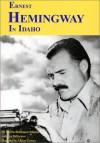 Ernest Hemingway in Idaho: A Guide - Marsha Bellavance-Johnson, Lee Bellavance