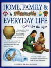 Home, Family & Everyday Life: Through the Ages - John Haywood