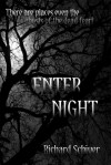 Enter Night - Richard Schiver