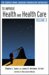 To Improve Health and Health Care, Volume X: The Robert Wood Johnson Foundation Anthology - Stephen L. Isaacs, James R. Knickman