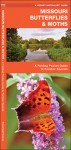 Missouri Butterflies & Moths: A Folding Pocket Guide to Familiar Species - James Kavanagh, James Kavanagh, Raymond Leung