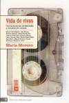 Vida de vivos: Conversaciones incidentales y retratos sin retocar - María Moreno
