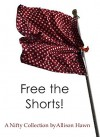 Free the Shorts! - Allison Hawn