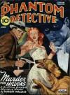 The Phantom Detective - Murder for Millions - June, 1945 45/3 - Robert Wallace
