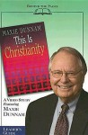 This Is Christianity: A Video Study Featuring Maxie Dunnam - John D. Schroeder