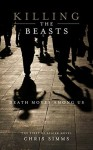Killing the Beasts - Chris Simms