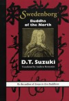 Swedenborg: Buddha of the North - D.T. Suzuki, Andrew Bernstein