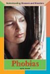 Phobias (Understanding Diseases & Disorders) - Gail B. Stewart