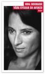 Våra kyssar är avsked - Nina Bouraoui, Maria Björkman