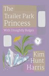 Unsightly Bulges - A Trailer Park Princess Cozy Mystery (The Trailer Park Princess Book 2) - Kim Hunt Harris