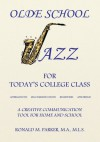 Olde School Jazz for Today's College Class:Affirmations Recommendations Reminders Aphorisms - Ron Parker