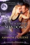 Caressed by Shadows - Amanda J. Greene