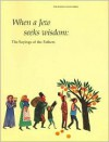 When a Jew Seeks Wisdom: The Sayings of the Fathers - Seymour Rossel, Chaim Stern, Hyman Chanover