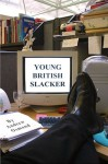 Young British Slacker - Andrew Osmond